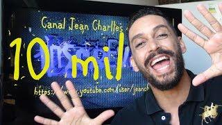 10 mil inscritos - Canal Jean Charlles