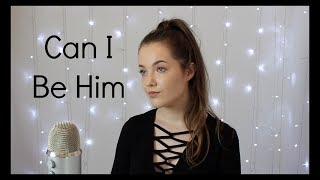 James Arthur- Can I Be Him (Cover)