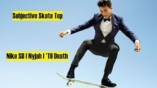 Top 16 From Nike SB _ Nyjah _ 'Til Death