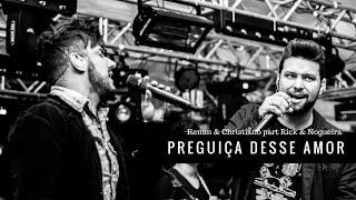 PREGUIÇA DESSE AMOR - RENAN & CHRISTIANO part  Rick & Nogueira