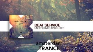 Beat Service - Undercover (Radio Edit) Trance Global