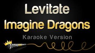 "Imagine Dragons - Levitate (from ""Passengers"") (Karaoke Version)"