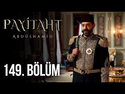 Payitaht Abdülhamid 149. Bölüm
