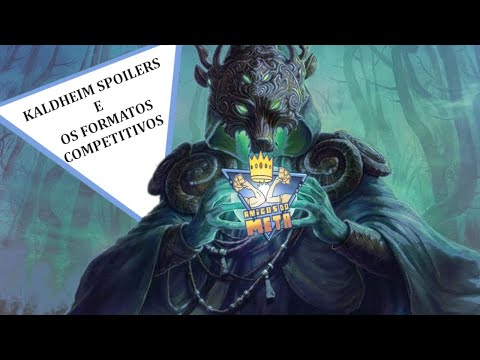 Kaldheim Spoilers e os formatos competitivos - Amigos do Meta #6