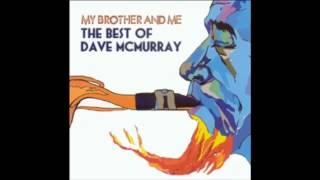 Dave McMurray - My Brother And Me