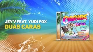 Jey V Feat  Yudi Fox - Duas Caras