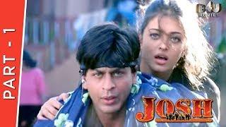 Josh   Part 1 Of 4   Shahrukh Khan, Aishwarya Rai, Chandrachur Singh, Priya Gill width=