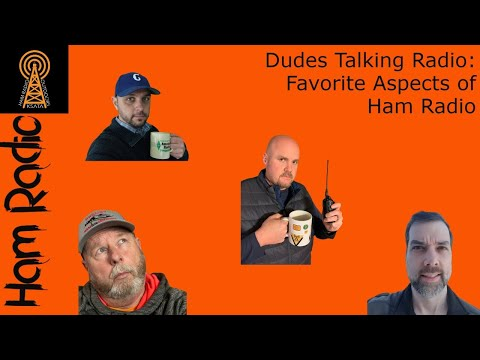 Dudes Talking Ham Radio: Favorite Ways to Operate