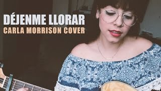 Carla Morrison - Déjenme llorar (Cover por Ale Aguirre).