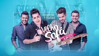 Anselmo e Rafael - Velho Sofá part. Marcos e Belutti - DVD Ao vivo em Cuiabá