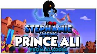 【Stephanie】♫♪ Prince Ali ♫♪ 【Aladdin】