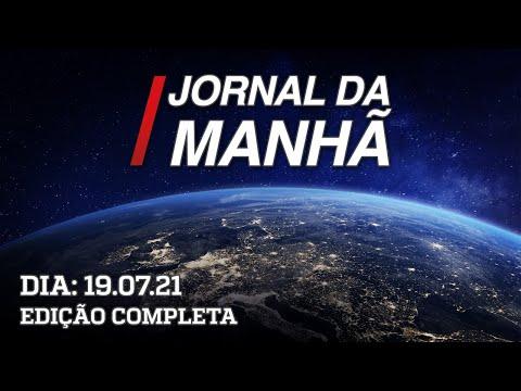 Jornal da Manhã - 19/07/21