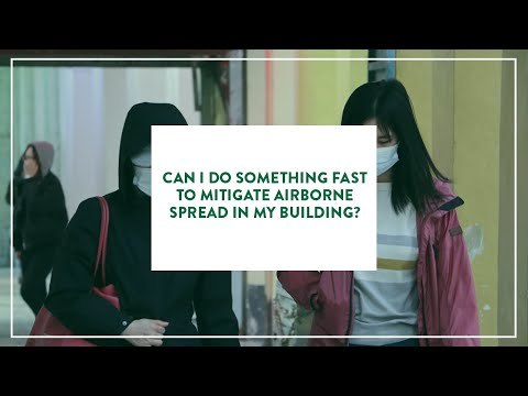 Can I do something fast to mitigate airborne spread in my building?