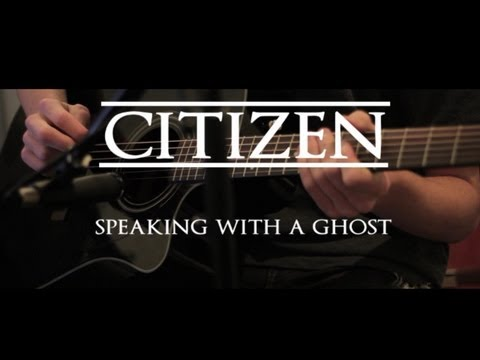 citizen-speaking-with-a-ghost-acoustic-cover-jackmarshomusic