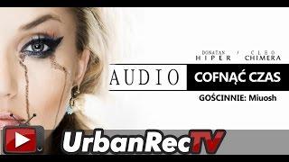 Donatan Cleo feat. Miuosh - Cofnąć Czas [Audio]