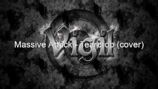 Vigil   Teardrop Massive Attack cover