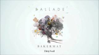 Bakermat - Ballade