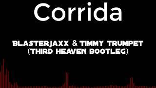 Blasterjaxx & Timmy Trumpet - Corrida (Third Heaven Bootleg)