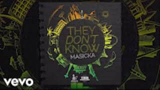 Masicka - They Dont Know ( Clean )