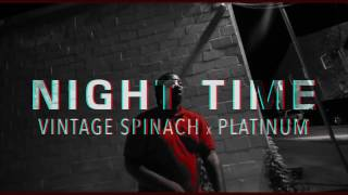 VINTAGE SPINACH X PLATINUM - NIGHT TIME (OFFICIAL VIDEO)