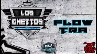 01. Flow Tra - Los Ghettos