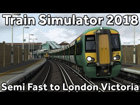 Train Simulator 2018 Semi fast from Brighton to London Victoria with Southern Class 377