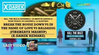 Break The House Down Vs In The Name Of Love Vs Baldadig (Firebeatz Mashup) (X-Darek Remake)