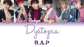 B.A.P (비에이피) - Dystopia | Han/Rom/Eng | Color Coded Lyrics |