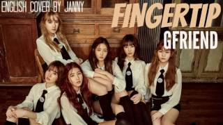 [English Cover] GFRIEND (여자친구) - FINGERTIP by JANNY