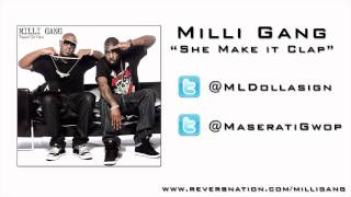 Milli Gang - She Make It Clap