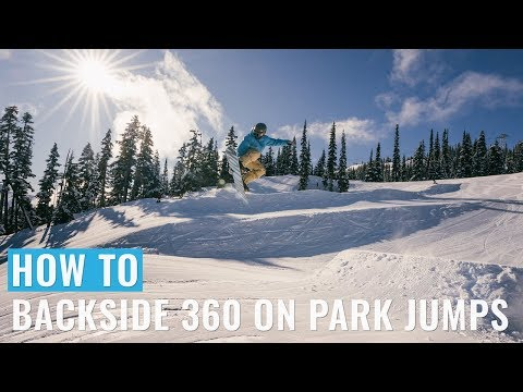 How To Backside 360 On Park Jumps On A Snowboard