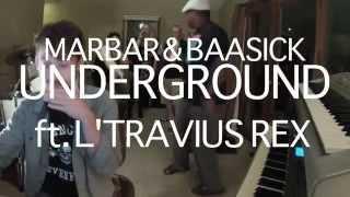 MarBar & Baasick - Underground (feat. L'Travius Rex)