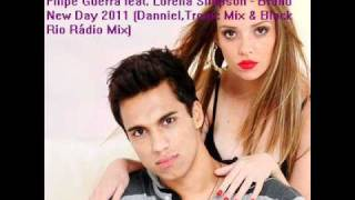 Filipe Guerra feat  Lorena Simpson   Brand New Day 2011 Danniel,Tronic Mix & Black Rio Rádio Mix