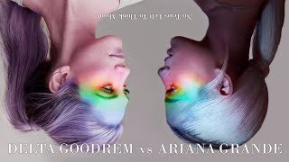 Delta Goodrem vs. Ariana Grande - No Tears Left To Think About