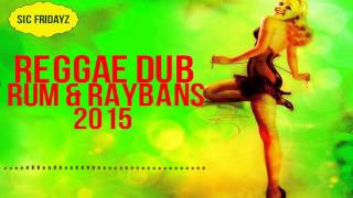 Reggae Dub - Rum & Raybans 2015