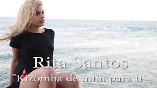 """Rita Santos - Videoclip Oficial """"Kizomba de mim para ti"""""""