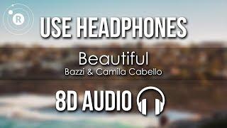Bazzi & Camila Cabello - Beautiful (8D AUDIO)