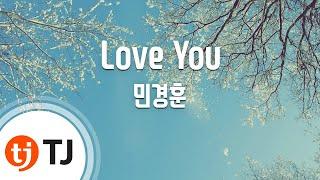 [TJ노래방] Love You(THE K2 OST) - 민경훈 / TJ Karaoke