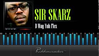 Sir Skarz - D Way Yuh Flex [Dancehall Soca 2015]
