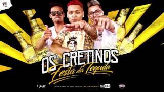 OS CRETINOS - FESTA DA TEQUILA ( DESCE TEQUILA PRA ELAS ) - DJ IMPOSTOR