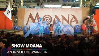 An Innocent Warrior - Show Moana @ Barra World