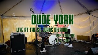 Dude York -LIve- at The St Johns Bizarre  5, 13, 2017