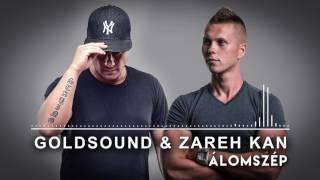 Goldsound &Zareh Kan - Álomszép