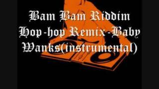1 Parte Bam Bam Riddim Hiphop Remix-Baby Wanks(instrumental)