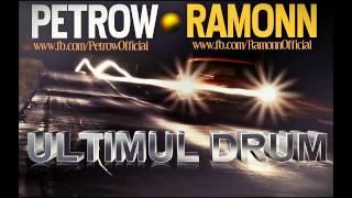 Petrow feat Ramonn - Ultimul Drum