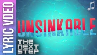 """Unsinkable"" Lyric Video - Songs from The Next Step"