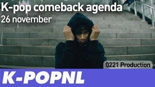 [AGENDA] K-pop Comeback Agenda: 26 November 2018 — K-POPNL