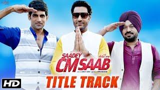 Saadey CM Saab - Title Track | Daler Mehndi | Harbhajan Mann | Latest Punjabi Songs 2016 | SagaHits width=