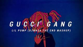 Gucci Gang - Lil Pump ( DJ MA$A The End Mashup )