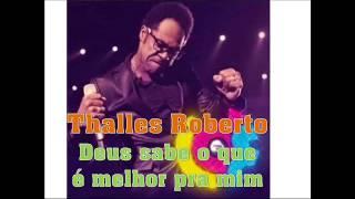 Deus sabe o que é melhor pra mim - Thalles Roberto - CD IDE #CG